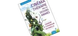 La cinémathérapie par les dessins animés - La sélection de David